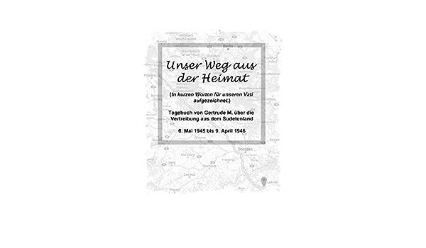Unser Weg aus der Heimat: In kurzen Worten für unseren Vati ...