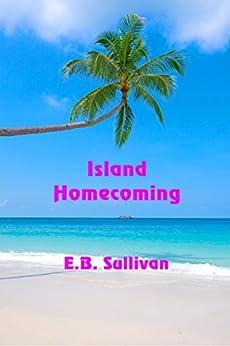 Island Homecoming by [Sullivan, E. B.]