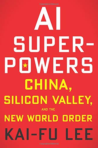 Book cover from AI Superpowers: China, Silicon Valley, and the New World Order by Kai-Fu Lee