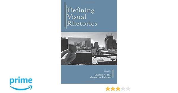 Defining Visual Rhetorics: 9780805844030: Communication Books