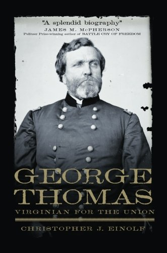 George Thomas: Virginian for the Union (Campaigns and Commanders Series)