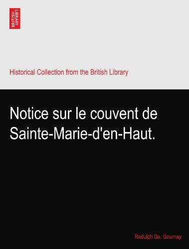 Notice Sur Le Couvent De Sainte-Marie-d'en-Haut.