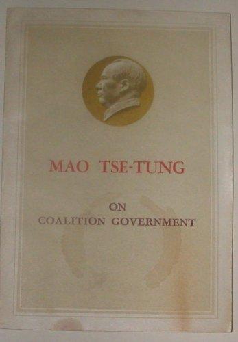 Mao Tse-tung On Coalition Government
