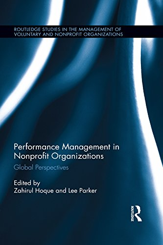 Download Performance Management in Nonprofit Organizations: Global Perspectives (Routledge Studies in the Management of Voluntary and Non-Profit Organizations) Pdf