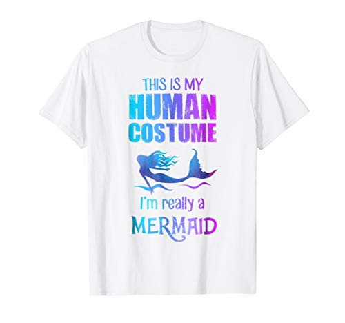 (This is my Human Costume I'm Really A Mermaid light T-shirt)