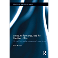 Music, Performance, and the Realities of Film: Shared Concert Experiences in Screen Fiction (Routledge Research in Music… book cover
