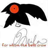 For Whom the Bells Crow by Neila