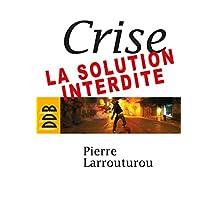 Crise : la solution interdite (Société) (French Edition)