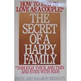 The Secret of a Happy Family, Sharon Biddulph and Steve A. Biddulph, 038526299X