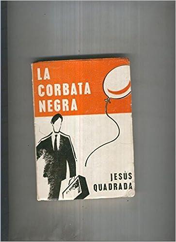 La corbata negra: Amazon.es: Jesus Quadrada: Libros