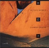In This World by Charles Pillow (2001-08-14)
