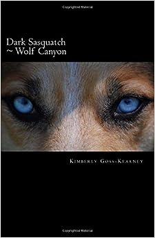 Dark Sasquatch ~ Wolf Canyon: Volume 2 (Cold Cat Mountain Trilogy)