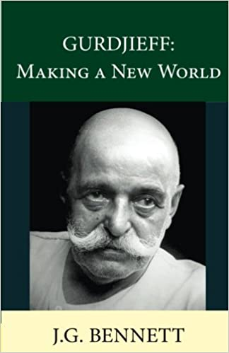 GURDJIEFF: Making a New World: Volume 27 (The Collected Works of J.G. Bennett)