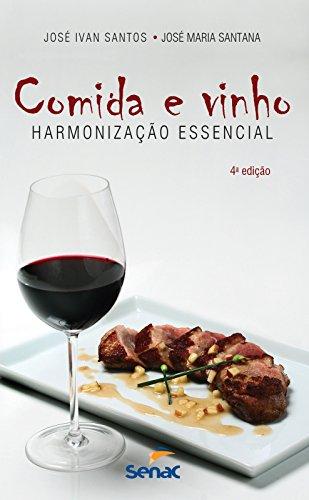 Comida e Vinho. Harmonização Essencial