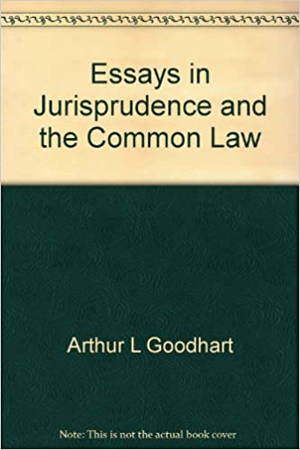 essays in jurisprudence and the common law arthur l goodhart  essays in jurisprudence and the common law arthur l goodhart com books