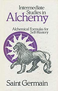 Intermediate Studies in Alchemy :    book by St  Germain