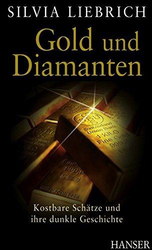 Gold und Diamanten: Kostbare Schätze und ihre dunkle Geschichte