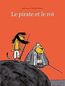 """Afficher """"Le pirate et le roi"""""""