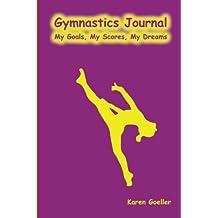 Gymnastics Journal: My Scores, My Goals, My Dreams