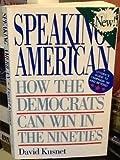 Speaking American, David Kusnet, 1560250275