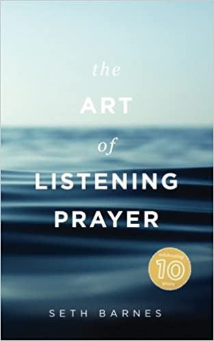 The Art of Listening Prayer: Finding God's Voice Amidst Life's Noise