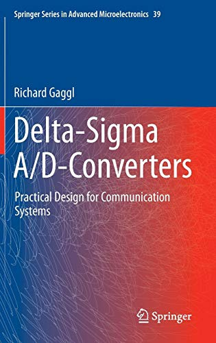 Delta-Sigma A/D-Converters: Practical Design for Communication Systems (Springer Series in Advanced Microelectronics)