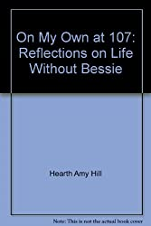 On My Own at 107: Reflections on Life Without Bessie [Gebundene Ausgabe] by D...