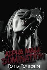 Alpha Male Domination (BDSM Erotic Romance Bundle) Paperback