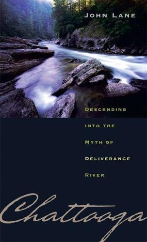 Chattooga: Descending into the Myth of Deliverance River