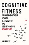Cognitive Fitness: Pain Is Inevitable. How to