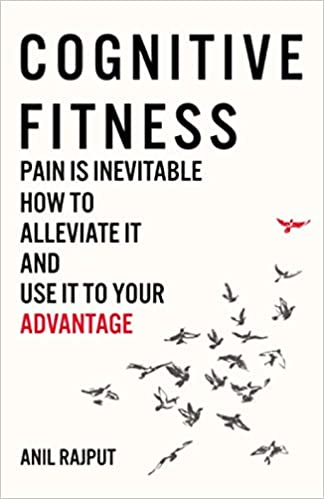 Buy Cognitive Fitness: Pain Is Inevitable. How to Alleviate It and Use It  to Your Advantage. Book Online at Low Prices in India | Cognitive Fitness:  Pain Is Inevitable. How to Alleviate