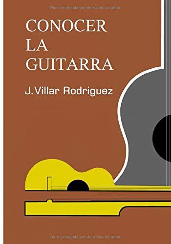Conocer la Guitarra: Amazon.es: Villar Rodríguez, Sr. José: Libros