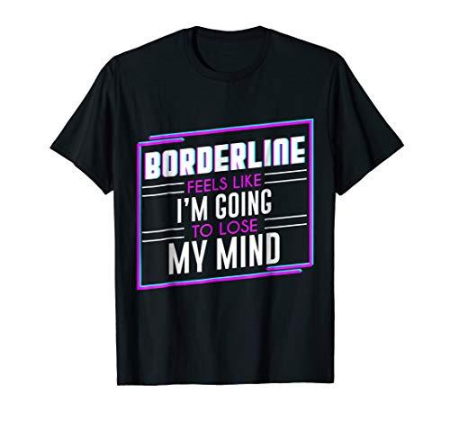 Borderline Feels Like I'm Going to Lose My Mind 80s Lyrics T-shirt for Men, Women, Kids