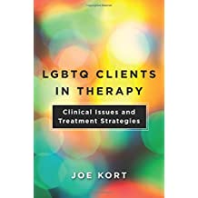 LGBTQ Clients in Therapy: Clinical Issues and Treatment Strategies