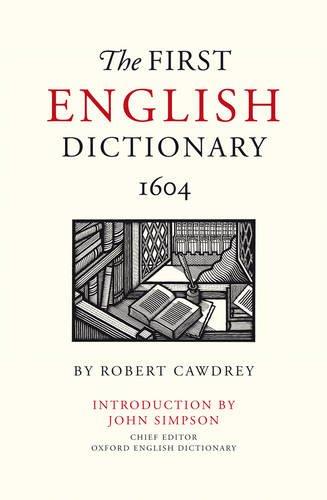 The First English Dictionary 1604: Robert Cawdreys A Table Alphabeticall: Robert Cawdreys Table Alphabetically: Amazon.es: Cawdrey, Robert, Simpson, John: Libros en idiomas extranjeros