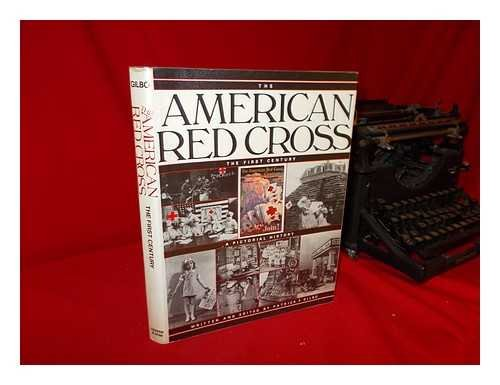 The American Red Cross  The First Century