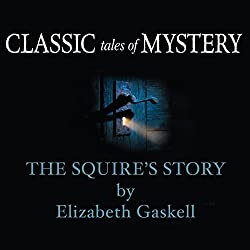 Classic Tales of Mystery: The Squire's Story
