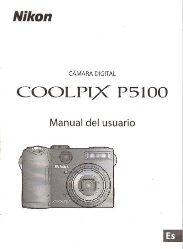 Nikon Coolpix P5100 Digital Camera Original Instruction Manual Spanish Text / Nikon Camara Digital Coolpix P5100 Manual del usuario
