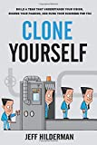 Clone Yourself: Build a Team that Understands