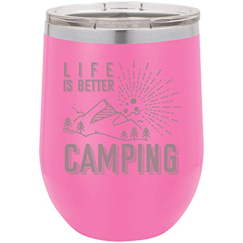 Shop4Ever Life Is Better Camping Laser Engraved Stemless Wine Tumbler with Lid (12 oz, Pink)