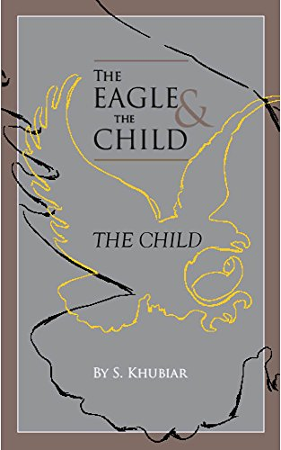 The Eagle and the Child: The Child by [Khubiar, S.]