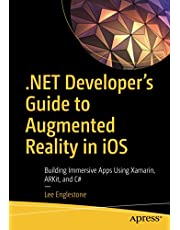 .NET Developer's Guide to Augmented Reality in iOS: Building Immersive Apps Using Xamarin, ARKit, and C#