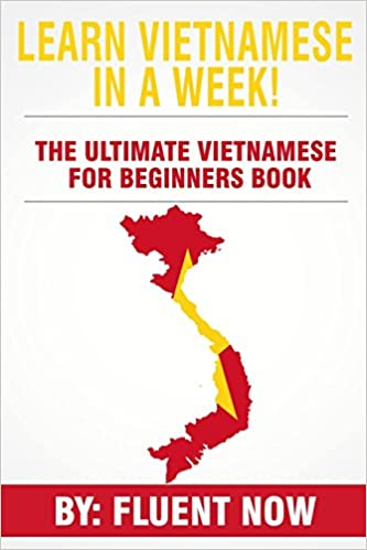 Learn Vietnamese : In A Week! The Ultimate Vietnamese for