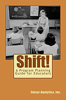 Shift!: A Guide for Designing Programs that Align Services to Student Needs and Promote Success (Research-Based Data-Driven Educational Decisions) by [Johnson, Janet]