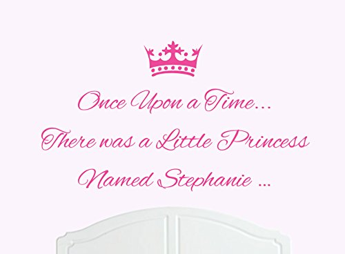 Once Upon a Time There was a Little Princess Named Stephanie Large Wall Sticker / Decal Bed Room Art Girl / Baby