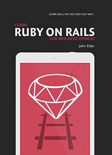 learn ruby on rails for web development learn rails the fast and