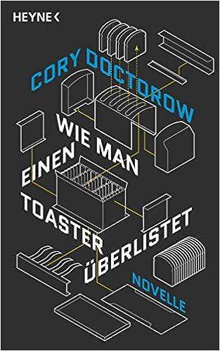 Cory Doctorow - Wie man einen Toaster überlistet