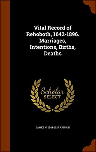 Vital Record of Rehoboth, 1642-1896  Marriages, Intentions