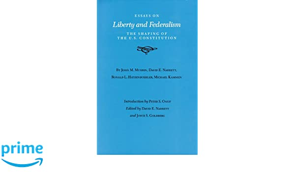 Friendship Essay In English Essays On Liberty And Federalism The Shaping Of The Us Constitution  Walter Prescott Webb Memorial Lectures Published For The University Of  Texas At  Controversial Essay Topics For Research Paper also English Essay Ideas Essays On Liberty And Federalism The Shaping Of The Us  High School Essay Examples