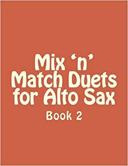 Paginas Descargar Libros Mix 'n' Match Duets For Alto Sax: Book 2: Volume 2 En PDF Gratis Sin Registrarse